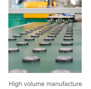 High volume manufacture
